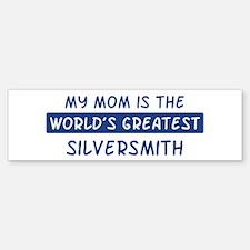 Silversmith Mom Bumper Bumper Bumper Sticker