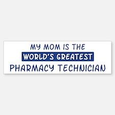 Pharmacy Technician Mom Bumper Bumper Bumper Sticker