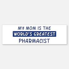 Pharmacist Mom Bumper Bumper Bumper Sticker