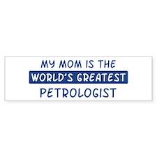 Petrologist Mom Bumper Bumper Sticker