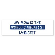 Lyricist Mom Bumper Bumper Sticker
