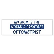 Optometrist Mom Bumper Bumper Sticker