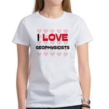 I LOVE GEOPHYSICISTS Tee