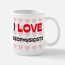 I LOVE GEOPHYSICISTS Mug