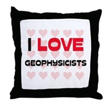 I LOVE GEOPHYSICISTS Throw Pillow