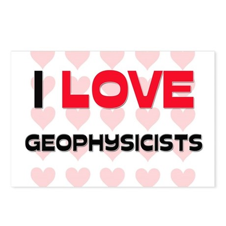 I LOVE GEOPHYSICISTS Postcards (Package of 8)