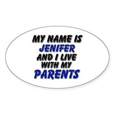 my name is jenifer and I live with my parents Stic