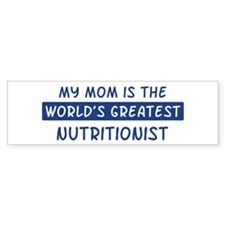 Nutritionist Mom Bumper Bumper Sticker