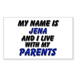 my name is jena and I live with my parents Sticker
