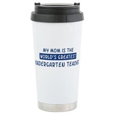 Kindergarten Teacher Mom Travel Mug