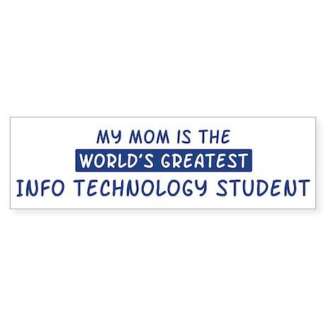 Info Technology Student Mom Bumper Sticker