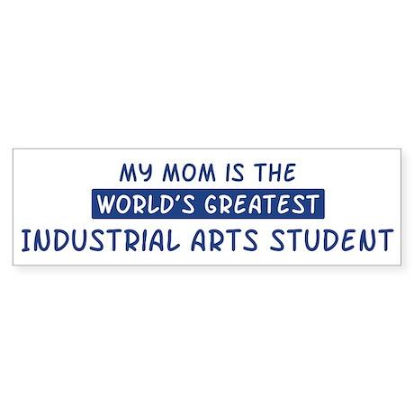 Industrial Arts Student Mom Bumper Sticker
