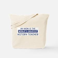 History Teacher Mom Tote Bag