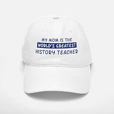 History Teacher Mom Baseball Baseball Cap