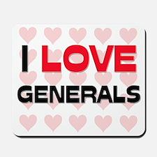 I LOVE GENERALS Mousepad
