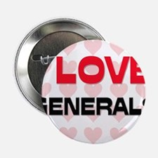 "I LOVE GENERALS 2.25"" Button"