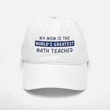 Math Teacher Mom Baseball Baseball Cap