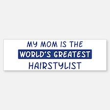 Hairstylist Mom Bumper Bumper Bumper Sticker