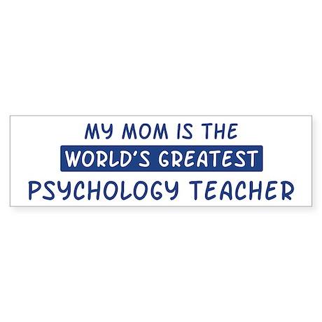 Psychology Teacher Mom Bumper Sticker