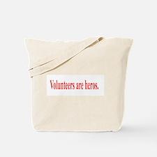 VOLUNTEERS ARE HEROS Tote Bag