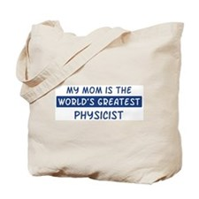 Physicist Mom Tote Bag