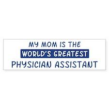 Physician Assistant Mom Bumper Bumper Sticker