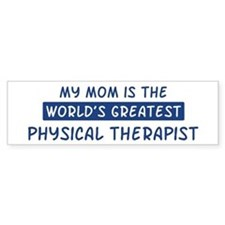Physical Therapist Mom Bumper Bumper Sticker