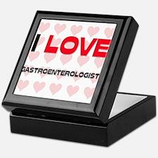 I LOVE GASTROENTEROLOGISTS Keepsake Box