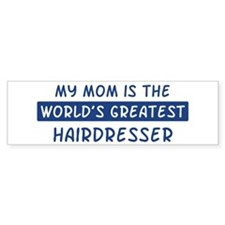 Hairdresser Mom Bumper Bumper Sticker