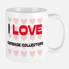 I LOVE GARBAGE COLLECTORS Mug