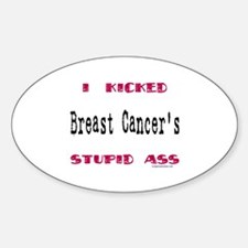 Kicked breast cancer's ass Oval Decal