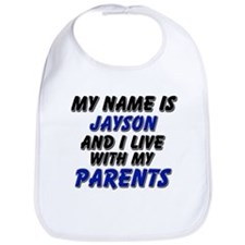 my name is jayson and I live with my parents Bib