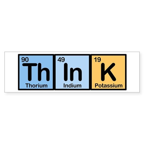 Think Made of Elements Bumper Sticker