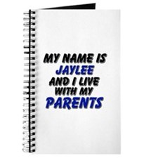 my name is jaylee and I live with my parents Journ