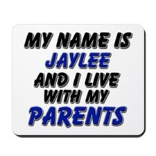 my name is jaylee and I live with my parents Mouse