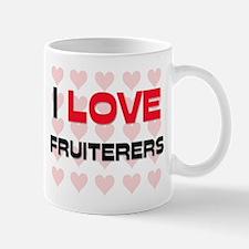 I LOVE FRUITERERS Mug