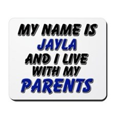 my name is jayla and I live with my parents Mousep