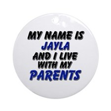 my name is jayla and I live with my parents Orname