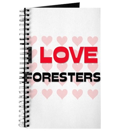 I LOVE FORESTERS Journal