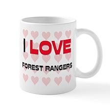I LOVE FOREST RANGERS Mug