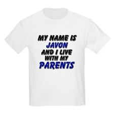 my name is javon and I live with my parents T-Shirt