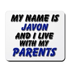 my name is javon and I live with my parents Mousep