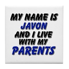 my name is javon and I live with my parents Tile C