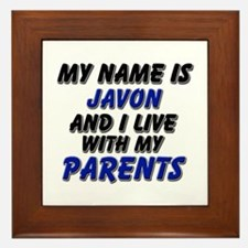 my name is javon and I live with my parents Framed