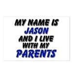 my name is jason and I live with my parents Postca