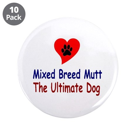 "Mixed Breed Mutt 3.5"" Button (10 pack)"