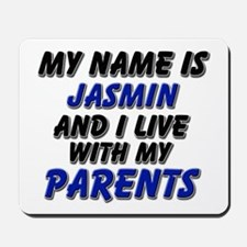 my name is jasmin and I live with my parents Mouse