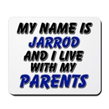 my name is jarrod and I live with my parents Mouse