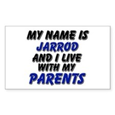 my name is jarrod and I live with my parents Stick