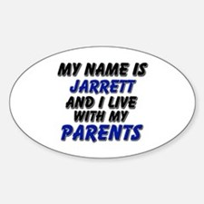 my name is jarrett and I live with my parents Stic